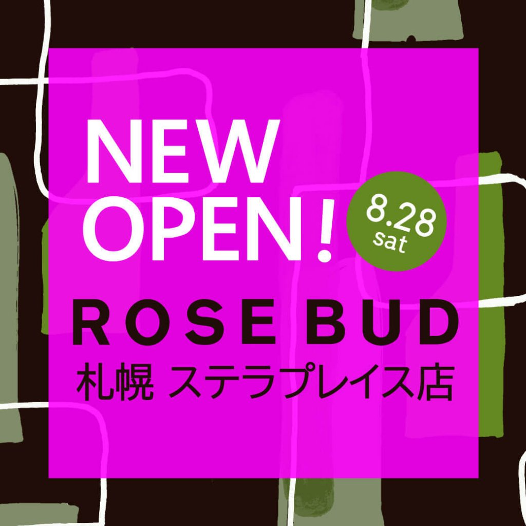 ROSE BUD(ローズ バッド) 札幌ステラプイレス店